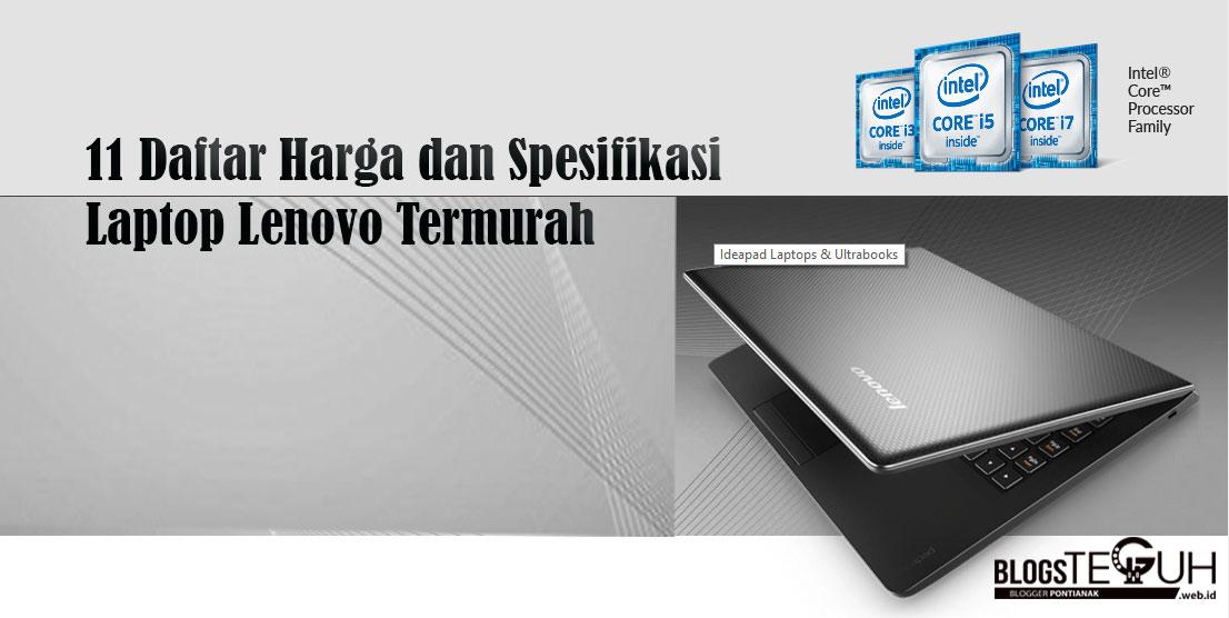 11 Daftar Harga dan Spesifikasi Laptop Lenovo Termurah