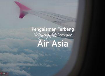 Pengalaman Terbang ke Sabah dan Sarawak bersama Air Asia